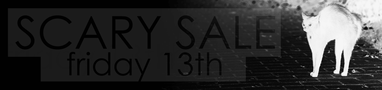 Scary Sale on Friday 13th of October 2017